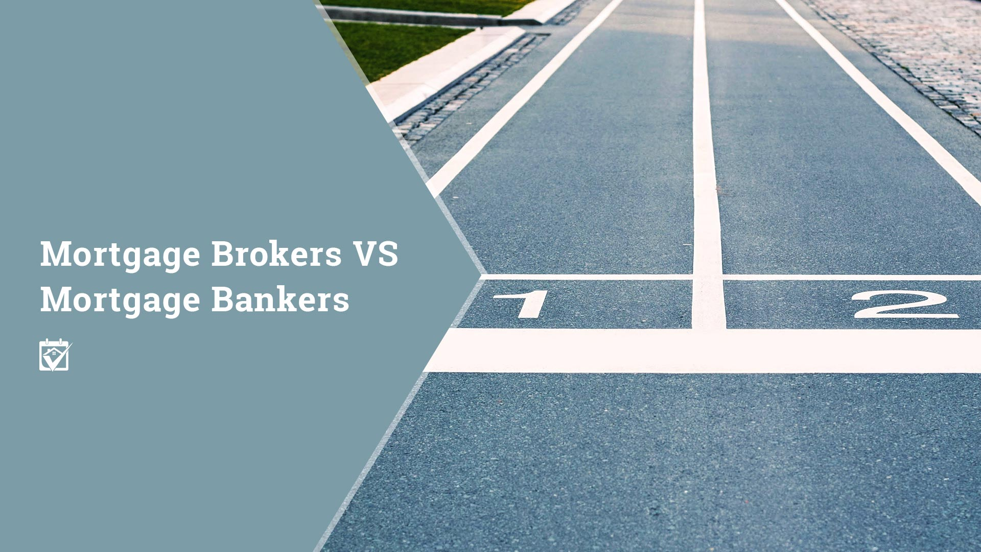 Mortgage Brokers VS Mortgage Bankers