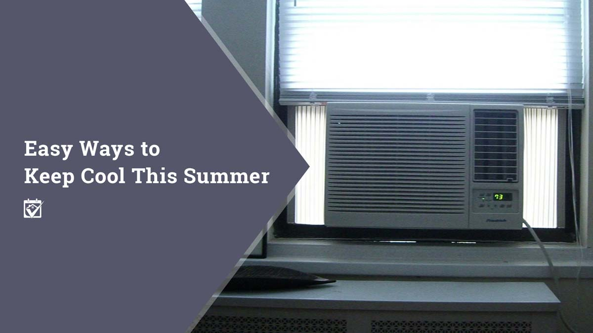 Easy Ways To Keep Cool This Summer!