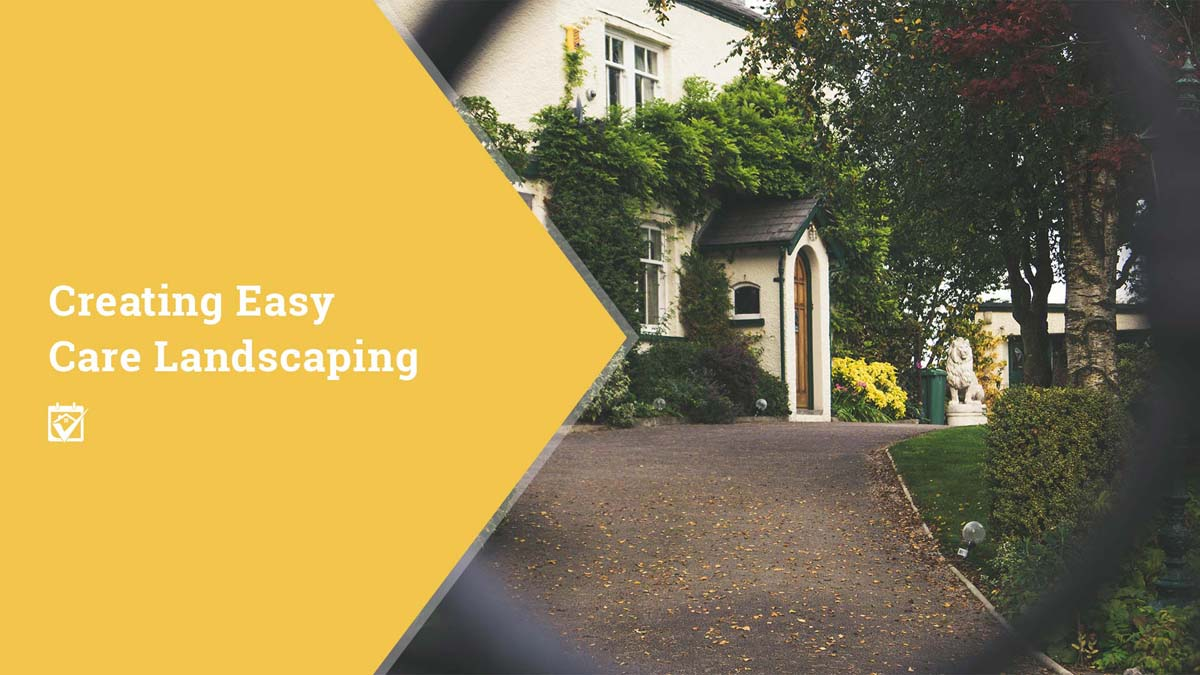 Creating Easy Care Landscaping
