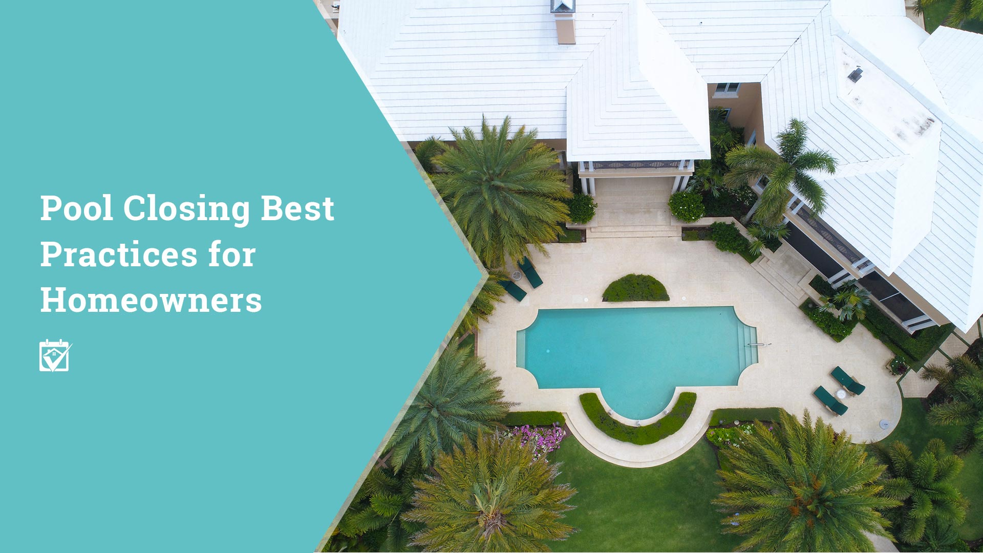 Pool Closing Best Practices for Homeowners